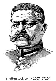 Hindenburg, he was the second president of Germany from 1925 to 1934 and chief of general staff for Germany during world war I, vintage line drawing or engraving illustration