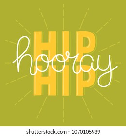 Hip Hip Hooray — digitally drawn typography vector design