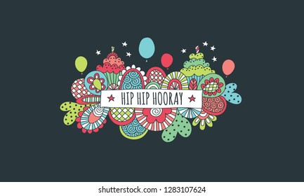 Hip Hip Hooray doodle vector illustration with balloons, birthday cakes, candles, hearts, stars and abstract shapes on a dark background