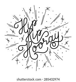 Hip Hip Hooray, hand drawn inspiration quote.