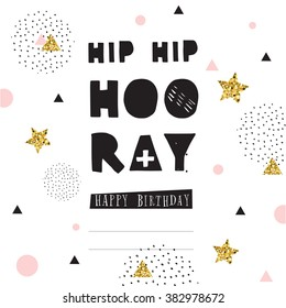Hip Hip Hooray, hand drawn inspiration quote. Hipster greeting card with confetti and glitter. Vector illustration