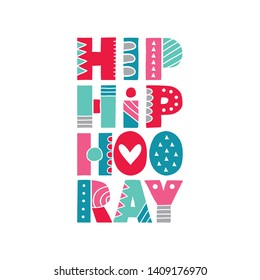 Hip Hip Hooray hand drawn vector letters with patterns and shapes - multi-colour