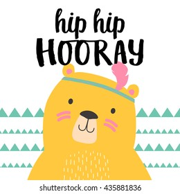 Hip hip hooray. Happy Birthday - hand drawn vector typography greeting card decoration. Quote isolated on background with vector illustration bear.