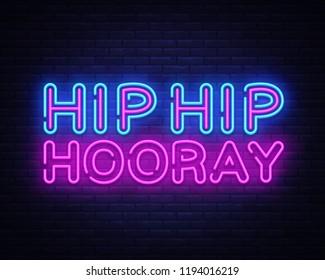Hip Hip Hooray neon text vector design template. Hip Hip Hooray neon logo, light banner design element colorful modern design trend, night bright advertising, bright sign. Vector illustration