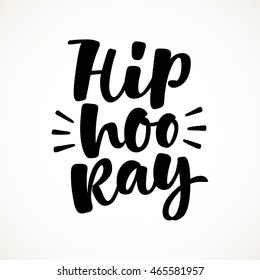 Hip hooray vector lettering illustration. Hand drawn phrase. Handwritten modern brush calligraphy for invitation and greeting card, t-shirt, prints and posters