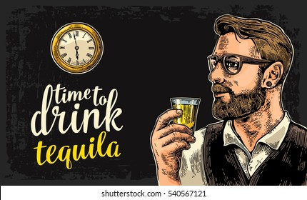 Hipster holding a glass of tequila and antique pocket watch on dark background. Vintage vector engraving illustration for web, poster, invitation to party. Time to Drink lettering.