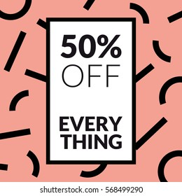 Hipster sale banner 50% Off Everything. Trendy memphis style. Vector illustration for website and mobile website banners, posters, email and newsletter designs, ads, coupons, promotional material.