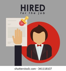 hired for the job design, vector illustration eps10 graphic