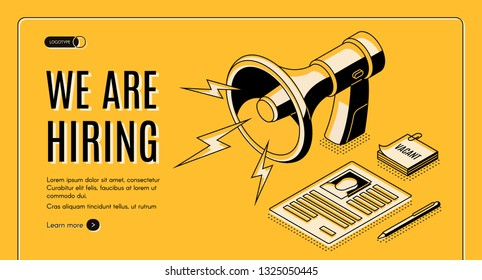 Hiring agency isometric vector web banner with job applicant, vacancy candidate resume page, loudspeaker line art illustration. Human resources, recruiting company online service landing page template