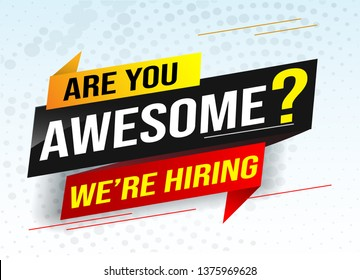 hiring recruitment Join now design for banner poster. are you awesome?  lettering with geometric shapes lines. Vector illustration typographic. Open vacancy design template modern concept