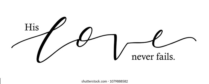 His love never fails hand lettered typography saying quote song lyrics vector