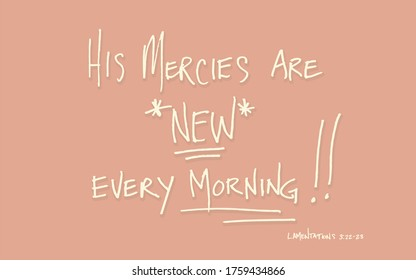 His mercies are new every morning Bible verse lamentations 3:22-23 handwritten font