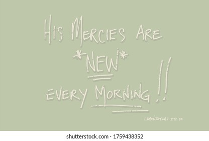 His mercies are new every morning Bible verse lamentations 3:22-23 handwritten distressed vintage style font