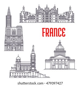 Historic architecture buildings of France. Vector thin line icons of Pantheon, Chateau de Chambord, Basilique Notre Dame de La Garde, Strasbourg Cathedral. French showplaces and landmarks