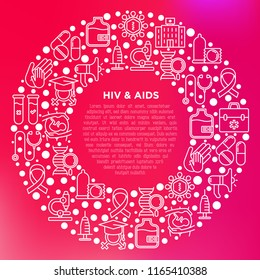 HIV and AIDs concept in circle with thin line icons: safe sex, blood transfusion, antiviral drugs, physical examination, AIDs ribbon, blood test, microscope, genetic engeering. Vector illustration.
