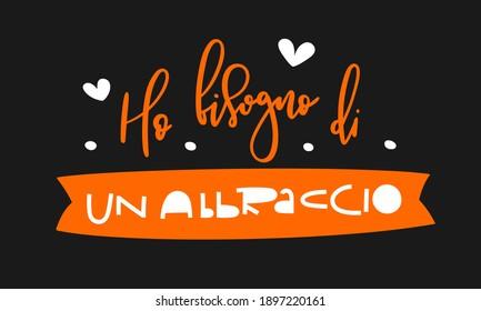 Ho bisogno di un abbraccio means I need a hug in italian - Hand drawn lettering with decorative elements of ribbon, polka dots, hearts - Design for postcard, print, t-shirt, mug - Vector illustration