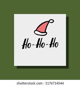 Ho ho ho greeting card with hand lettering and santa christmas hat. Handdrawn vector illustration.