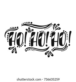 Ho ho ho. Handwriting inscription for greeting card, invitation, postcard, print, poster. Typography holiday message. Merry Christmas and Happy New Year design