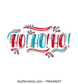 Ho ho ho. Handwriting inscription for greeting card, invitation, postcard, print, poster. Typography holiday message. Merry Christmas and Happy New Year design.