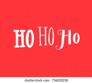 Ho ho ho. Santa Claus laugh. Funny Christmas card design. White lettering on red background
