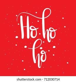 Ho ho ho sign,unique hand drawn typographic poster.Santa Claus logo.Vector art.Perfect design for cards, wallpaper, posters, banners, invitations.Xmas design.