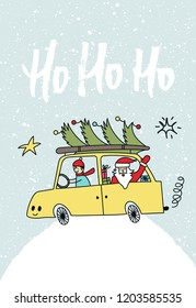 Hohoho - hand drawn Christmas illustration with handdrawn lettering and Santa on the car with Christmas tree. New Year vector illustration