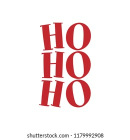 Hohoho - Santa's calligraphy phrase for Christmas. Hand drawn lettering for Xmas greetings cards, invitations. Good for t-shirt, mug, scrap booking, gift, printing press. Holiday quotes.