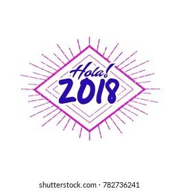 Hola 2018 lettering type design vector