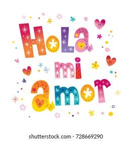 02463cd8ac066 Hola mi amor - Hello my love in Spanish