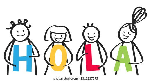 HOLA, smiling group of stick figures holding colorful letters, welcome address, spanish kids saying hello