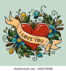 Holiday card for Valentines Day. Tattoo red heart decorated ribbon, blue flowers, leaves and curls. Lettering I LOVE YOU. Old school style