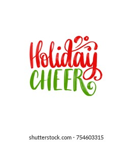 Holiday Cheer lettering on white background. Vector Christmas illustration. Happy Holidays greeting card, poster template.