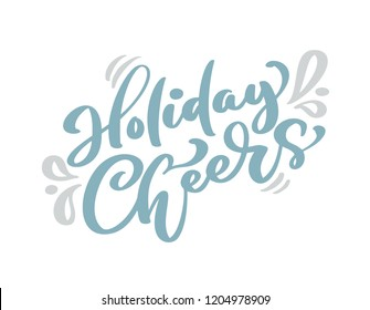 Holiday Cheers blue Christmas vintage calligraphy lettering vector text with winter scandinavian drawing decor. For art design, mockup brochure style, banner idea cover, booklet print flyer, poster
