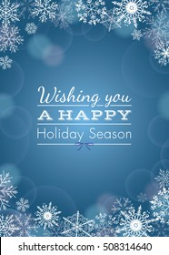 Holiday Greeting with snowflakes and bokeh. Greeting card with white snowflakes framing 'Wishing you a happy holiday season' text. Vector illustration on blue background. Vertical layout orientation.