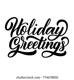 Holiday greetings brush hand lettering, isolated on white background. Vector type illustration. Can be used for holidays festive design.