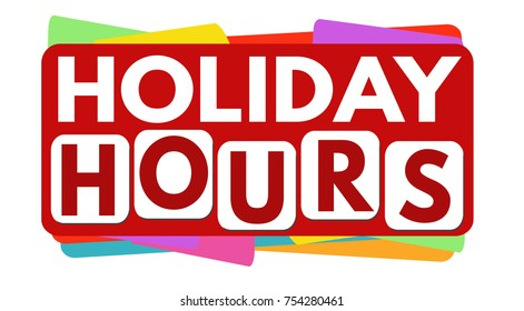 Holiday hours banner or label for business promotion on white background,vector illustration
