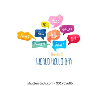 """Holiday November 21 - World hello day. Card with speech bubbles with word """"Hello"""" on different languages (English, Chinese, Spanish, Russian, Italian, French, Arabic, Hebrew, Portuguese)"""