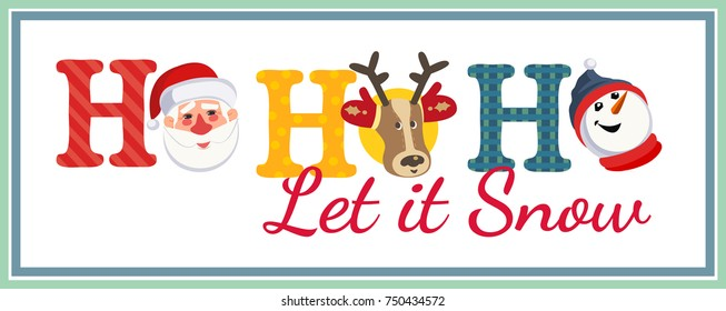 Holiday poster. Cute Santa Claus, reindeer, snowman. Fancy letters. Fun text Ho-Ho-Ho Let it Snow cartoon style. Template for winter season holiday event banner, greeting flyer. Vector illustration