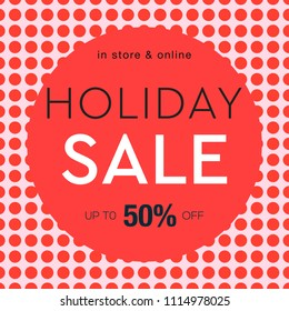 Holiday Sale poster, social media template for online store, red dots pattern background, vector illustration.