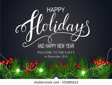 Holidays Greeting Card for Winter Happy Holidays. Fir-tree Branches frame with Lettering. Vector Lettering calligraphy for greeting card, poster, invitation.
