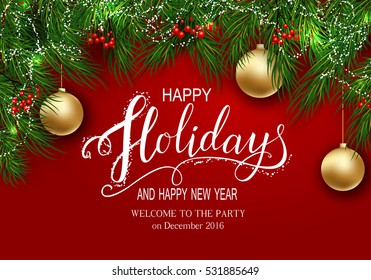Holidays Greeting Card for Winter Happy Holidays. Fir-tree Branches frame with Lettering. 3d Golden Balls, Vector Lettering calligraphy for greeting card, poster, invitation. On holiday red background