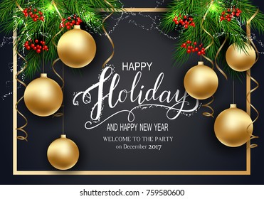 Holidays Greeting Card for Winter Happy Holidays. Fir-tree Branches frame with Lettering. 3d Balls, Vector Lettering calligraphy for greeting card, poster, invitation