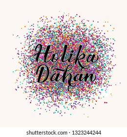 Holika Dahan calligraphy hand lettering with colorful confetti. Indian Traditional Holi festival of colors. Hindu celebration poster. Vector template for party invitations, banners, flyers, etc.