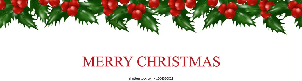 Holly berries Christmas border. Xmas and New Year garland decorations. Vector illustration.