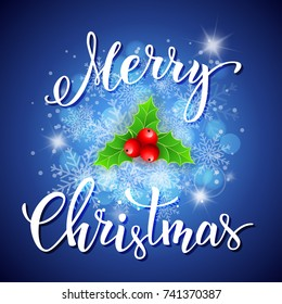 """Holly berry, snowflakes and handwritten text """"Merry Christmas"""" on blue background. Vector illustration for Christmas posters,  greeting cards,  print and web projects."""