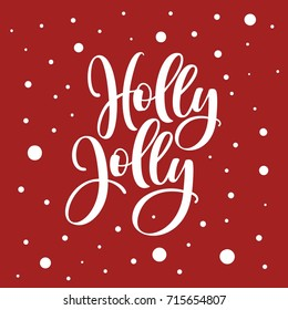 Holly jolly. Lettering vector illustration.