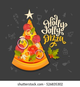 Holly Jolly Pizza sign. Pizza slice in tree shape with star on top. Christmas Handwritten Typography background. Cartoon design element for decoration Menu, Cafe, restaurant, poster, banner, delivery