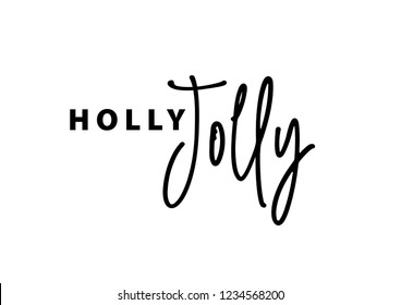 Holly Jolly text card quote. Greeting banner poster calligraphy inscription black text word. Brush lettering white background isolated vector. Holly Jolly Christmas and New Year typography word 2019.