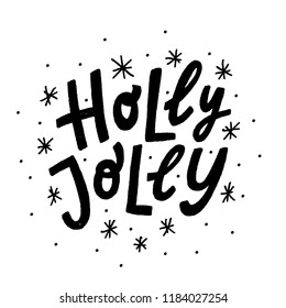 Holly Jolly. Text vector illustartion with snow. Design for print christmas greeting cards, poster, graphic tee, banner, sticker or for social media. Hand drawn lettering texture. winter season