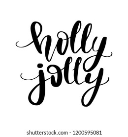 Holly Jolly - Vector hand drawn lettering phrases. Merry Christmas and Happy New Year 2019. Holidays quotes for photo overlays, greeting cards, posters.